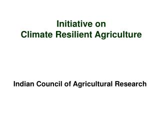 Initiative on Climate Resilient Agriculture