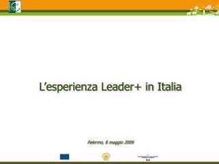 L'esperienza Leader+ in Italia Palermo, 8 maggio 2009