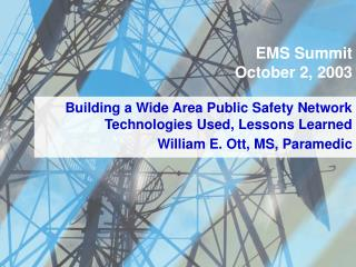 Building a Wide Area Public Safety Network Technologies Used, Lessons Learned