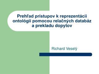 Preh ľad prístupov k reprezentácii ontológii pomocou relačných databáz a prekladu dopytov