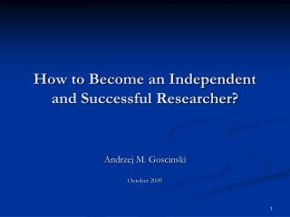 How to Become an Independent and Successful Researcher