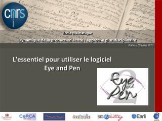 L'essentiel pour utiliser le logiciel Eye and Pen