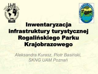 Inwentaryzacja infrastruktury turystycznej Rogalińskiego Parku Krajobrazowego