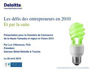 Les défis des entrepreneurs en 2010  Et par la suite