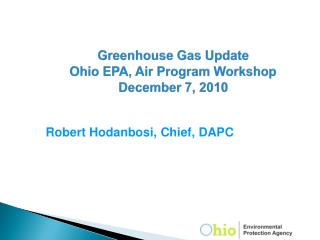 Greenhouse Gas Update Ohio EPA, Air Program Workshop December 7, 2010