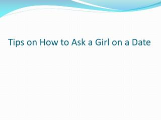 How to Ask a Girl on a Date?