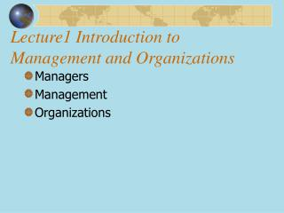 Lecture1 Introduction to Management and Organizations