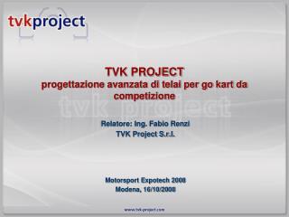 TVK PROJECT progettazione avanzata di telai per go kart da competizione