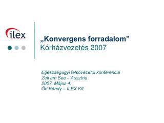 """""""Konvergens forradalom"""" Kórházvezetés 2007"""