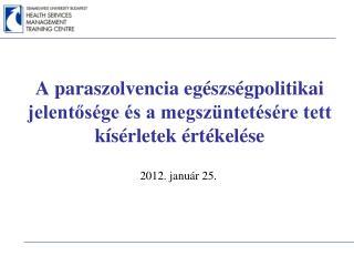 A paraszolvencia egészségpolitikai jelentősége és a megszüntetésére tett kísérletek értékelése