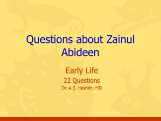 Questions about Zainul Abideen