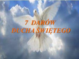 7  DARÓW  DUCHA ŚWIĘTEGO