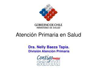 Dra. Nelly Baeza Tapia.  División Atención Primaria