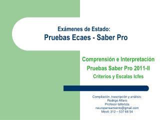 Exámenes de Estado: Pruebas Ecaes - Saber Pro