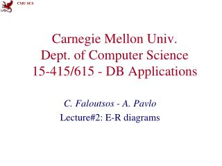Carnegie Mellon Univ. Dept. of Computer Science 15-415/615 - DB Applications