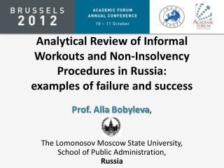 Prof.  Alla Bobyleva , The  Lomonosov  Moscow State University, School of Public Administration,