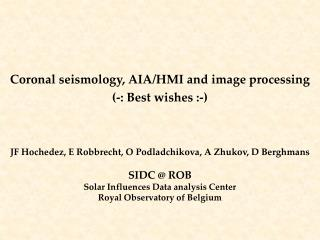 Coronal seismology, AIA/HMI and image processing (-: Best wishes :-)