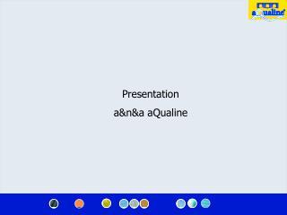 Presentation a&n&a aQualine