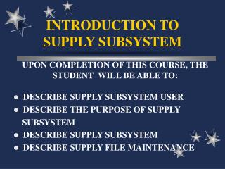 INTRODUCTION TO SUPPLY SUBSYSTEM