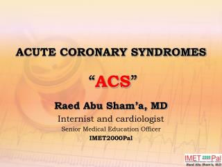 ACUTE CORONARY SYNDROMES � ACS �