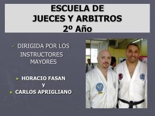 ESCUELA DE  JUECES Y ARBITROS     2º Año