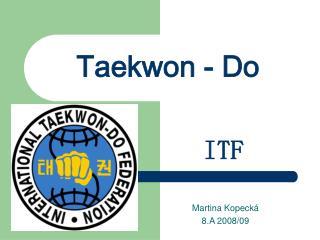 Taekwon - Do