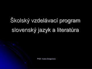 Školský vzdelávací program slovenský jazyk a literatúra