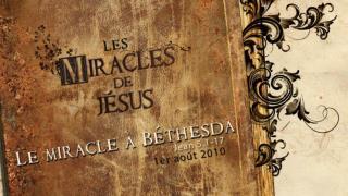 Le miracle à  Béthesda Jean 5.1 à 17 Pasteur Claude Houde Dimanche le 1 er  août