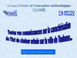 Groupe d'études de l'atmosphère météorologique GAME