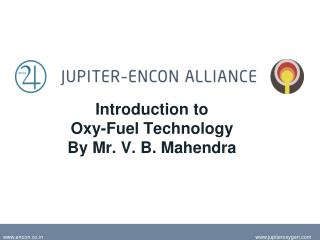 Introduction to Oxy-Fuel Technology By Mr. V. B. Mahendra