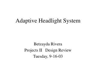 Adaptive Headlight System