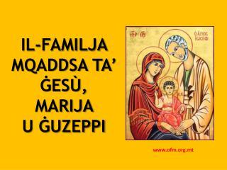 IL-FAMILJA MQADDSA TA' ĠESÙ, MARIJA  U ĠUZEPPI