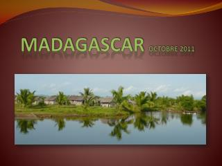 MADAGASCAR OCTOBRE 2011
