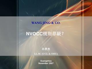 WANG JING & CO. NVOCC 规则存疑? 孙景亮 LL.M. (UCL & SMU)