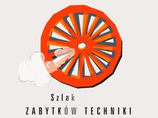 SZLAK ZABYTKÓW TECHNIKI Pi erwszy  i jedyny taki szlak  w  Polsce