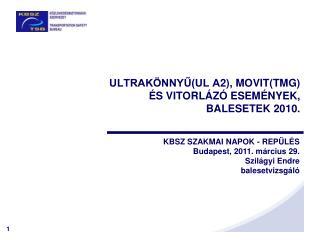 ULTRAKÖNNYŰ(UL A2), MOVIT(TMG)  ÉS VITORLÁZÓ ESEMÉNYEK,  BALESETEK 2010.