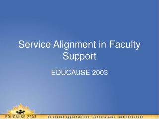 Service Alignment in Faculty Support