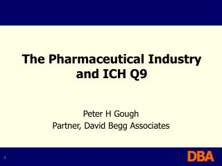 The Pharmaceutical Industry  and ICH Q9