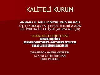 KALİTELİ KURUM