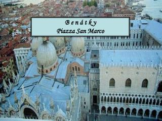 B e n á t k y Piazza San Marco