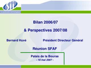 Bilan 2006/07  & Perspectives 2007/08