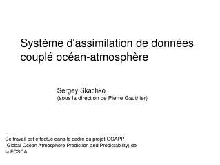 Système d'assimilation de données couplé océan-atmosphère