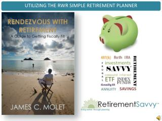 UTILIZING THE RWR SIMPLE RETIREMENT PLANNER