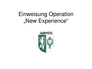 "Einweisung Operation ""New Experience"""