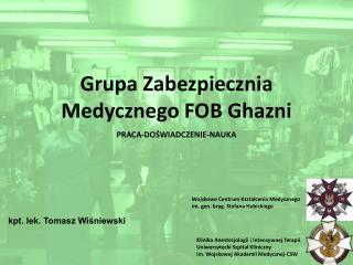 Grupa  Zabezpiecznia  Medycznego FOB Ghazni