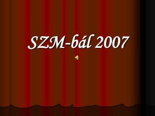 SZM-bál 2007