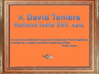 if .  David  Teniers Holland festő XVII.  szd .