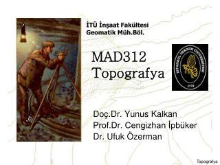 MAD312 Topografya