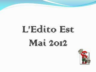 L'Edito Est Mai 2012