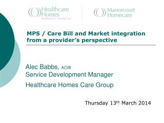 Alec Babbs,  ACIB Service Development Manager Healthcare Homes Care Group